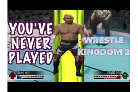 Wrestling Game You've Never Played - Wrestle Kingdom 2 ...