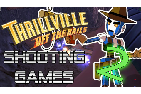 Thrillville: Off The Rails Shooting Minigames! (Part 2 ...