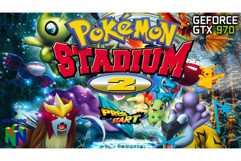 Pokemon Stadium 2 Remasterizado 1080p Gtx 970 - YouTube