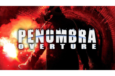 Penumbra Overture VR Mod Released - Rely on Horror