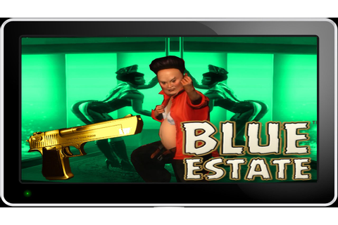 Blue Estate: The Game (PC) | IM TRIPPIN BALLS!!!!!! - YouTube