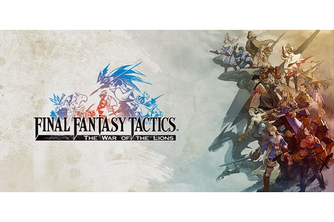 Final Fantasy Tactics: War Of The Lions now available on ...