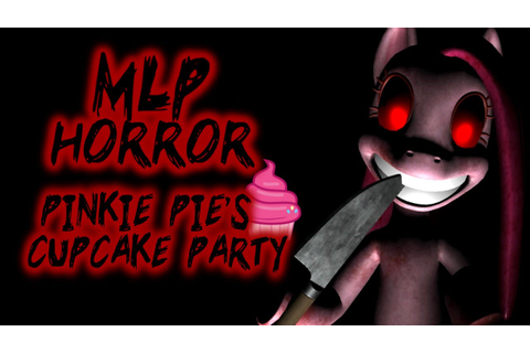 PINKIE PIE'S CUPCAKE PARTY [MY LITTLE PONY HORROR GAME ...