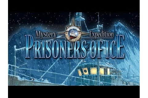Mystery Expedition: Prisoners of Ice Gameplay | HD 720p ...
