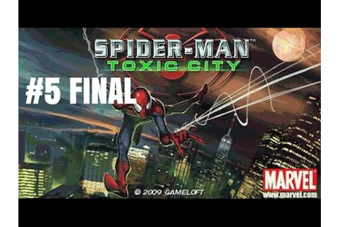 Spider-Man Toxic City Gameplay#5[Final] - YouTube