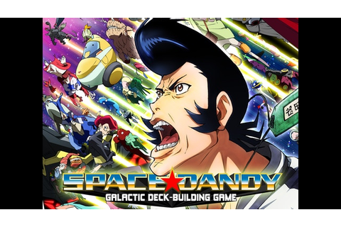 Space Dandy - Deck-Building Card Game by Seven Seas Games ...