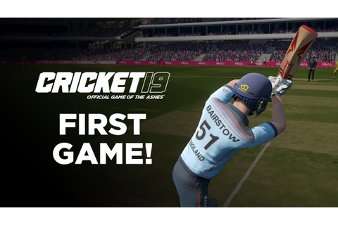 CRICKET 19 | FIRST GAME, FIRST IMPRESSIONS! - YouTube