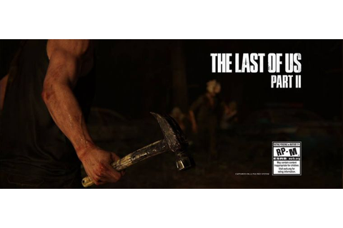 'The Last of Us' Part 2 release date, news: More info ...