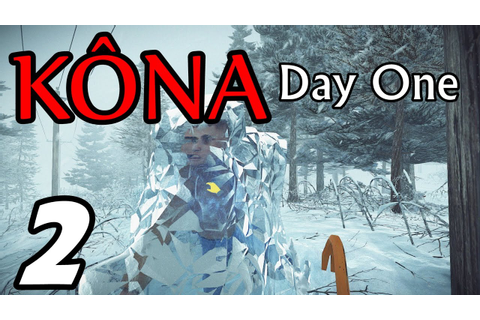 "Let's Play KONA Day One - E02 ""Coffin of Ice!"" (Gameplay ..."