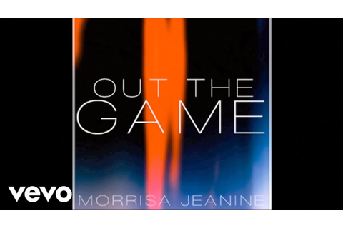 Morrisa Jeanine - Out The Game (Audio) - YouTube