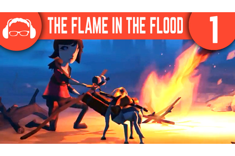 I Love This Game! | The Flame in the Flood Ep. 1 - YouTube
