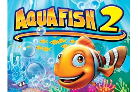 Aqua Fish 2 Game - Free Download