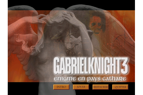 Gabriel Knight 3 : Enigme en pays cathare - Abandonware France