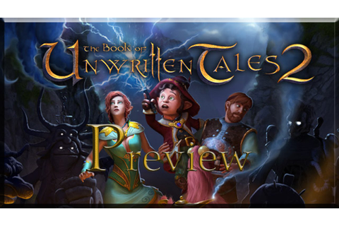 The Book of Unwritten Tales 2 - Review (KING Art) - Nordic ...
