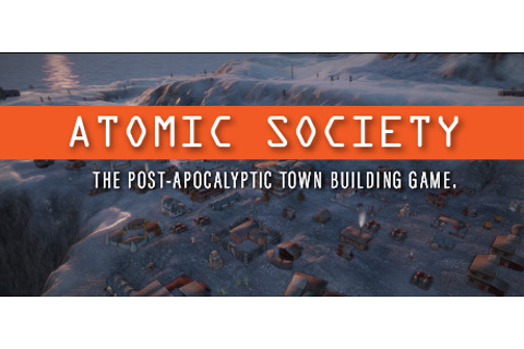 Atomic Society - Tai game | Download game Chiến thuật