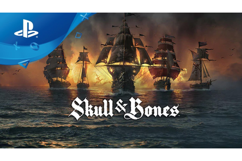 Skull & Bones - Gameplay Trailer [PS4] E3 2018 - YouTube