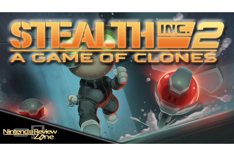 Stealth Inc. 2: A Game of Clones Review! - Nintendo Review ...