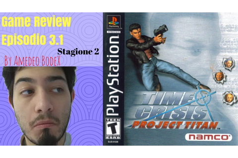 Time Crisis Project Titan (PS1) - Game review Ep. 3.1 St.2 ...