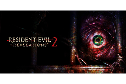 Resident Evil Revelations 2 | Nintendo Switch download ...