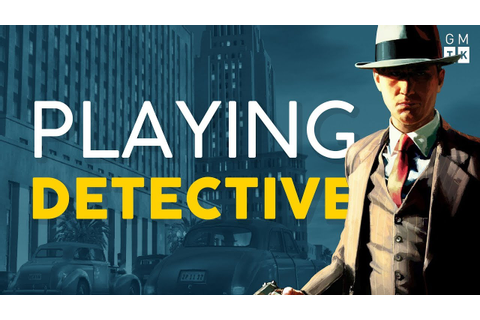 What Makes a Good Detective Game? | Game Maker's Toolkit ...