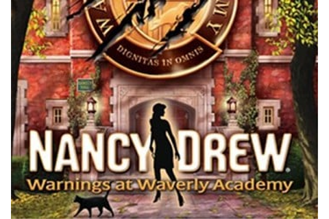 Nancy Drew: Warnings at Waverly Academy (Нэнси Дрю ...