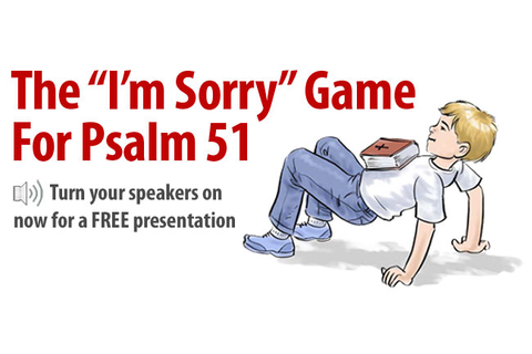 I'm Sorry Bible Game for Psalm 51