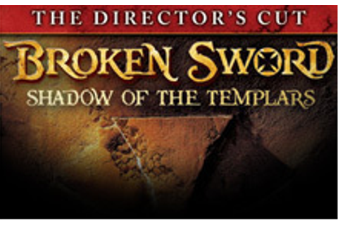 Broken Sword: Shadow of the Templars Director's Cut ...