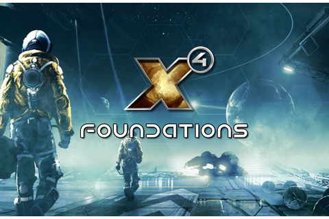 "X4: Foundations Announced, Promises a ""Much More Dynamic ..."