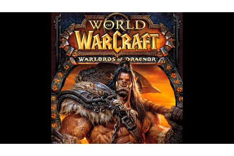 World of Warcraft Warlords of Draenor Soundtrack. #19 ...