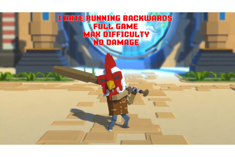 I Hate Running Backwards - Full game, max difficulty, no ...