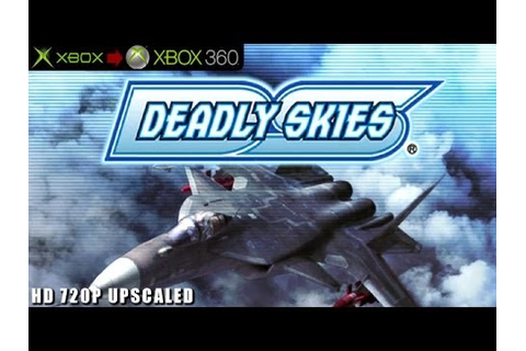 Deadly Skies - Gameplay Xbox HD 720P (Xbox to Xbox 360 ...