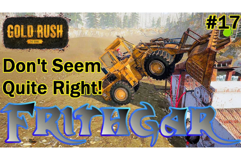 Let's Play Gold Rush The Game #17: That Doesn't Seem Quite ...