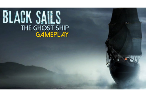 Black Sails: The Ghost Ship Gameplay (PC HD) - YouTube