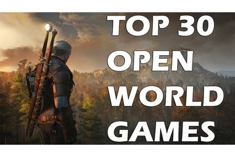 Top 30 Best Open World Games of This Generation You ...