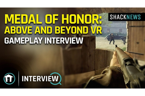 Medal of Honor: Above and Beyond VR Gameplay Interview ...