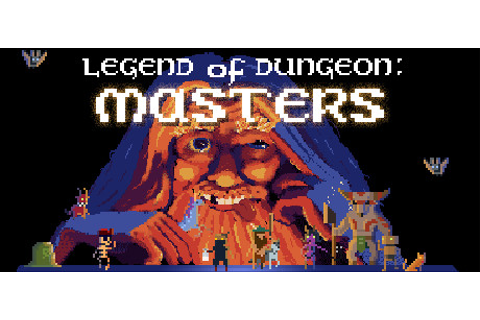 Legend of Dungeon: Masters on Steam