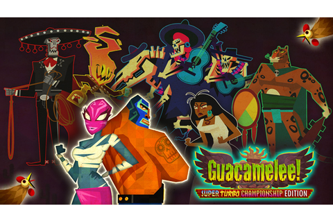 Guacamelee! Super Turbo Championship Edition gets a ...