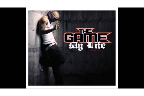 The Game- My Life (Uncut) - YouTube