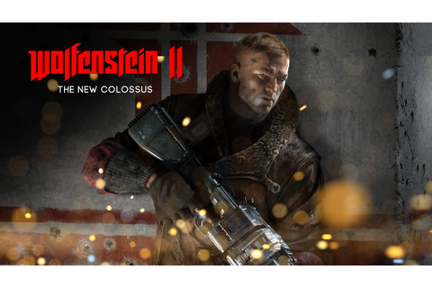 Wolfenstein 2 The New Colossus E3 2017 Wallpapers | HD ...