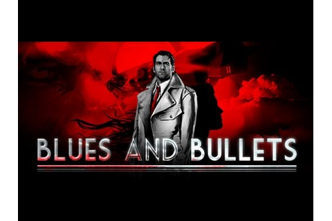 Blues and Bullets Episode 1 Game Movie - YouTube