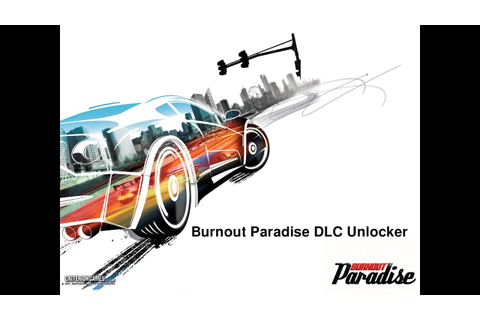 How to unlock all dlc's for Burnout Paradise - YouTube