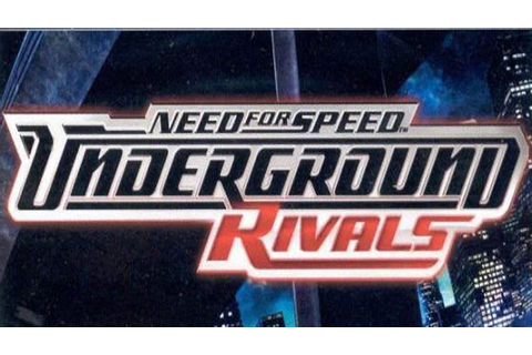 need for speed underground rivals là game need for speed đầu tiên ...