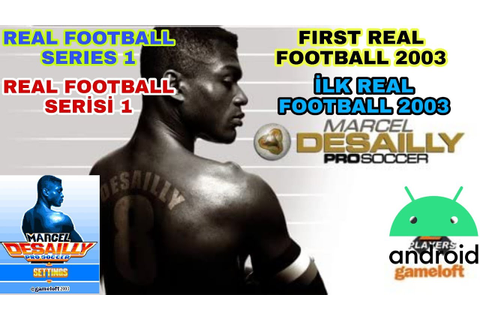 FIRST, İLK, REAL FOOTBALL 2003, MARCEL DESAILLY PRO SOCCER ...