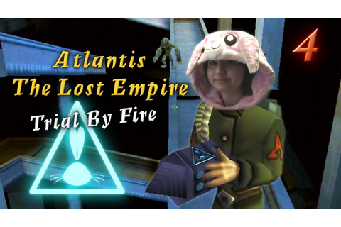 Atlantis The Lost Empire: Trial By Fire | Part 4 [END ...