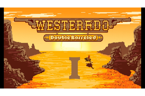 Westerado : Double Barreled Gameplay (Episode 1) - Fistful ...
