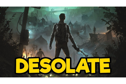 DESOLATE Gameplay Impressions - Post Apocalyptic Survival ...