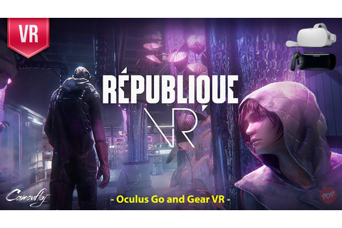 République VR | First impression. AAA quality game for the ...