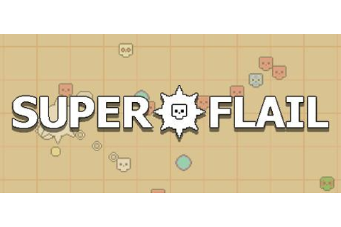 Free SUPER FLAIL on Steam - Pivotal Gamers