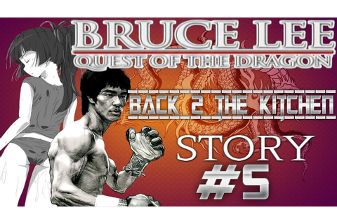 BRUCE LEE: Quest of The Dragon - STORY MODE [Part 5] - YouTube