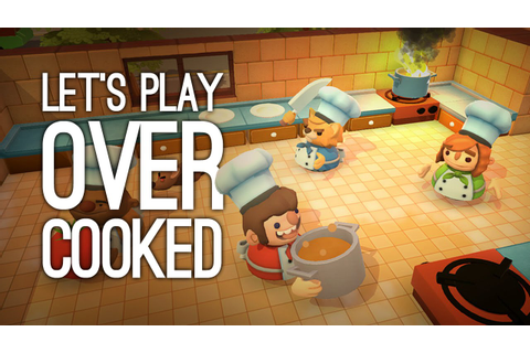 Overcooked Gameplay: Let's Play Overcooked - COUCH CO-OP ...